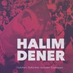 Halim Dener - Gefoltert. Geflüchtet. Verboten. Erschossen