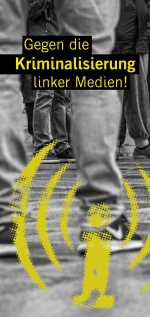 "Flyer ""Gegen die Kriminalisierung linker Medien!"""